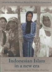 Indonesian Islam in a New Era (Author: Susan Blackburn, Bianca J. Smith, Siti Syamsiyatun, ISBN: 9781876924546)