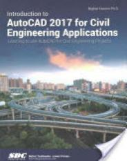 Introduction to AutoACAD 2017 for Civil Engineering Applications (Author: Nighat Yasmin, ISBN: 9781630570392)