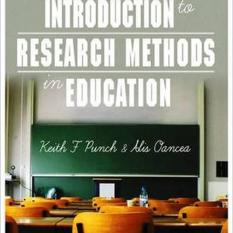 Introduction to Research Methods in Education (Author: Keith F. Punch, Alis E. Oancea, ISBN: 9781446260746)