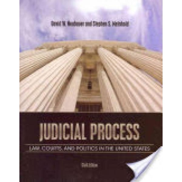 Judicial Process (Author: Stephen Scott Meinhold, David W. Neubauer, ISBN: 9781111357566)
