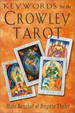 Keywords for the Crowley Tarot (Author: Hajo Banzhaf, Brigitte Theler, ISBN: 9781578631735)