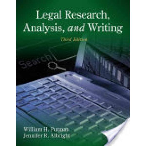 Legal Research, Analysis, and Writing (Author: Jennifer Albright, William H. Putman, ISBN: 9781133591900)