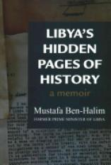 Libyas Hidden Pages of History (Author: Mustafa Ben Halim, ISBN: 9789963610754)