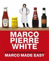 Marco Made Easy (Author: Marco Pierre White, ISBN: 9780297856511)