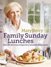 Mary Berrys Family Sunday Lunches (Author: Mary Berry, ISBN: 9781472229274)