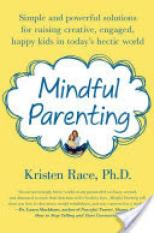 Mindful Parenting (Author: Kristen Race, ISBN: 9781250020314)
