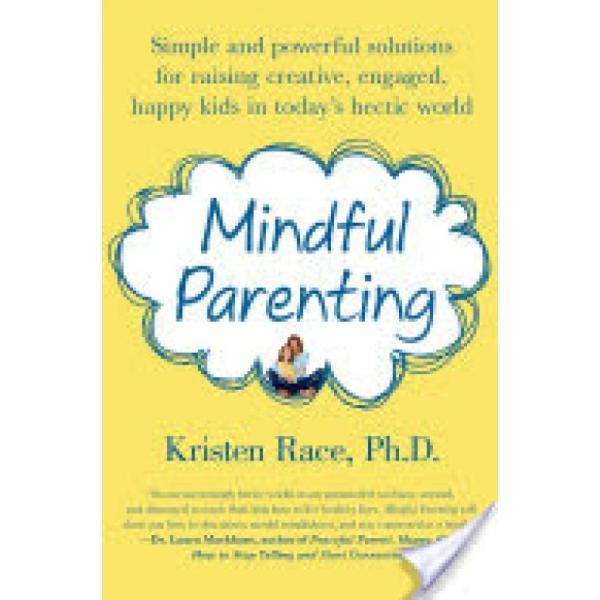 Mindful Parenting (Author: Kristen Race, ISBN: 9781250020314)