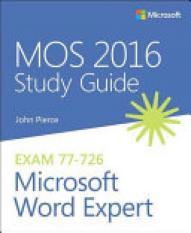 MOS 2016 Study Guide for Microsoft Word Expert (Author: John Pierce, ISBN: 9780735699359)