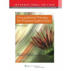 Occupational Therapy for Physical Dysfunction 7th Edition