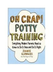 Oh Crap! Potty Training: Everything Modern Parents Need to Know to Do It Once and Do It Right - intl