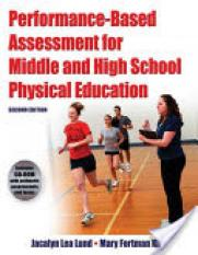 Performance-Based Assessment for Middle and High School Physical Education-2nd Edition (Author: Jacalyn Lund, Mary Fortman Kirk, ISBN: 9780736083607)
