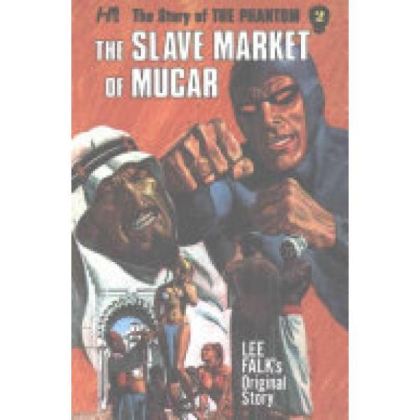 PHANTOM COMPLETE AVON NOVELS VOLUME #2 SLAVE MARKET OF MUCAR (Author: Lee Falk, ISBN: 9781613451182)