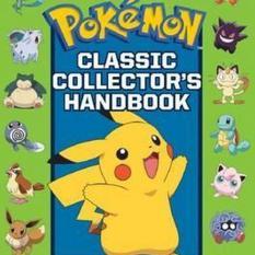 Pokemon Classic Collector S Handbook Author Scholastic Isbn 9781338158236 On Line