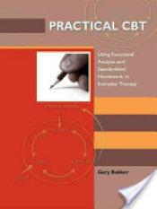 Practical CBT (Author: Gary Bakker, ISBN: 9781875378845)