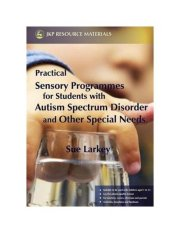 Practical Sensory Programmes: For Students with Autism Spectrum Disorder and Other Special Needs - intl