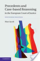 Precedents and Case-Based Reasoning in the European Court of Justice (Author: Marc A. Jacob, ISBN: 9781107045491)