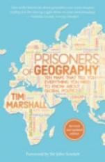 Prisoners Of Geography (author: Tim Marshall, Isbn: 9781783962433) By Booksmen