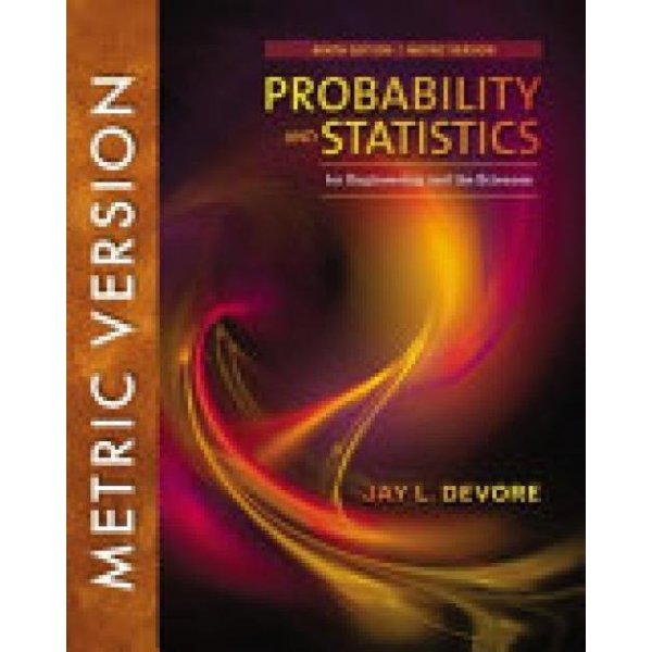 Probability and Statistics for Engineering and the Sciences, International Metric Edition (Author: Jay L. Devore, ISBN: 9781337094269)