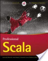 Professional Scala (Author: Janek Bogucki, Alessandro Lacava, Aliaksandr Bedrytski, Matthew De Detrich, Benjamin Neil, ISBN: 9781119267225)
