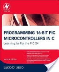 Programming 16-Bit PIC Microcontrollers in C (Author: Lucio (Lucio Di Jasio is now Sales Manager in Europe for Microchip Inc.) Di Jasio, ISBN: 9781856178709)