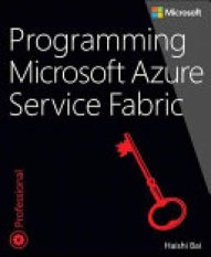 Programming Microsoft Azure Service Fabric (Author: Haishi Bai, ISBN: 9781509301881)
