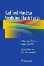 RadTool Nuclear Medicine Flash Facts (Author: Bital Savir Baruch, Bruce J. Barron, ISBN: 9783319246345)