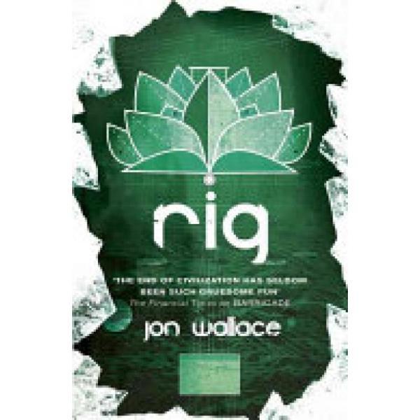 Rig (Author: Jon Wallace, ISBN: 9780575118898)