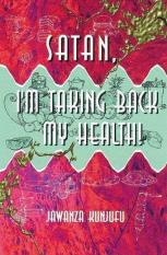 Satan, Im Taking Back My Health! (Author: Dr. Jawanza Kunjufu, ISBN: 9780913543672)