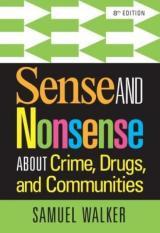 Sense and Nonsense About Crime, Drugs, and Communities (Author: Omaha) Samuel (University of Nebraska Walker, ISBN: 9781285459028)