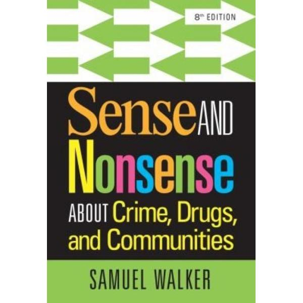Sense and Nonsense About Crime, Drugs, and Communities (Author: Omaha) Samuel (University of Nebraska Walker, ISBN: 9781285459028)