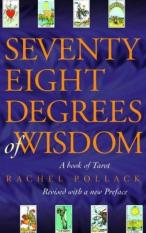 Seventy Eight Degrees of Wisdom (Author: Rachel Pollack, ISBN: 9780722535721)