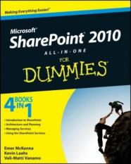 SharePoint 2010 All-in-One For Dummies (Author: Emer McKenna, Kevin Laahs, Veli-Matti Vanamo, ISBN: 9780470587164)