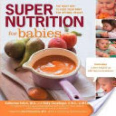 Super Nutrition for Babies (Author: Katherine Erlich, Kelly Genzlinger, ISBN: 9781592335039)