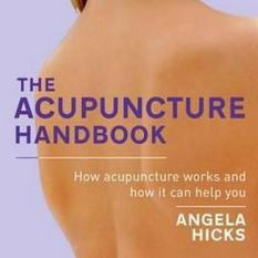 The Acupuncture Handbook (Author: Angela Hicks, ISBN: 9780749941604)