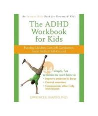 The ADHD Workbook for Kids: Helping Children Gain Self-Confidence, Social Skills, & Self-Control - intl