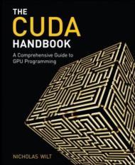 CUDA Handbook (Author: Nicholas Wilt, ISBN: 9780321809469)