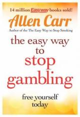 The Easy Way to Stop Gambling (Author: , ISBN: 9781782124481)