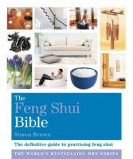 The Feng Shui Bible (Author: Simon G. Brown, ISBN: 9781841813691)