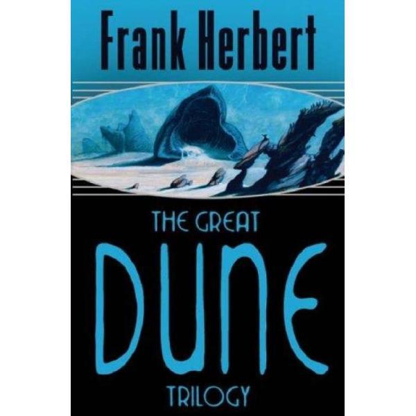 The Great Dune Trilogy (Author: Frank Herbert, ISBN: 9780575070707)