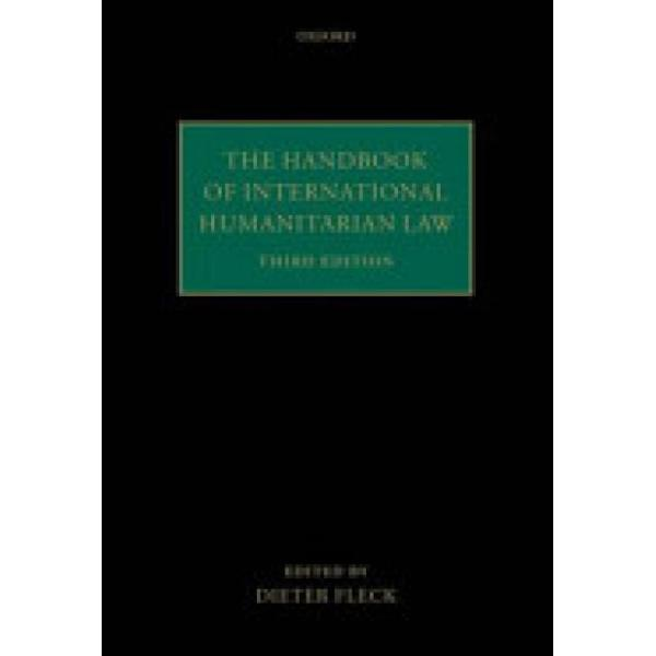 The Handbook of International Humanitarian Law (Author: , ISBN: 9780198729280)