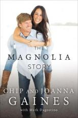The Magnolia Story (Author: Chip Gaines, Joanna Gaines, ISBN: 9780718079185)