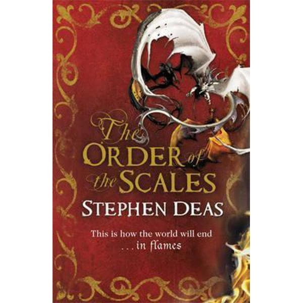 The Order of the Scales (Author: Stephen Deas, ISBN: 9780575083820)
