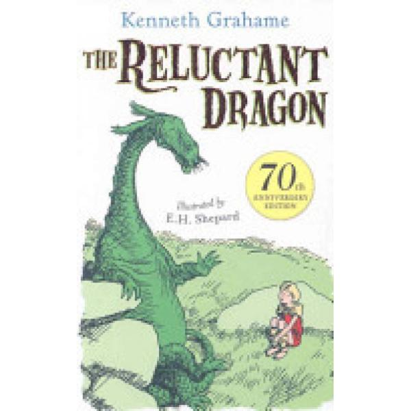 The Reluctant Dragon (Author: Kenneth Grahame, ISBN: 9781405237291)