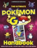 Latest The Ultimate Pokemon Go Handbook Author Clive Gifford Anna Brett Isbn 9781783122868