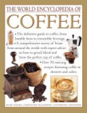 The World Encyclopedia of Coffee (Author: Mary Banks, Christine McFadden, Catherine Atkinson, ISBN: 9781843095941)