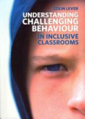 Understanding Challenging Behaviour in Inclusive Classrooms (Author: Colin Lever, ISBN: 9781408248270)