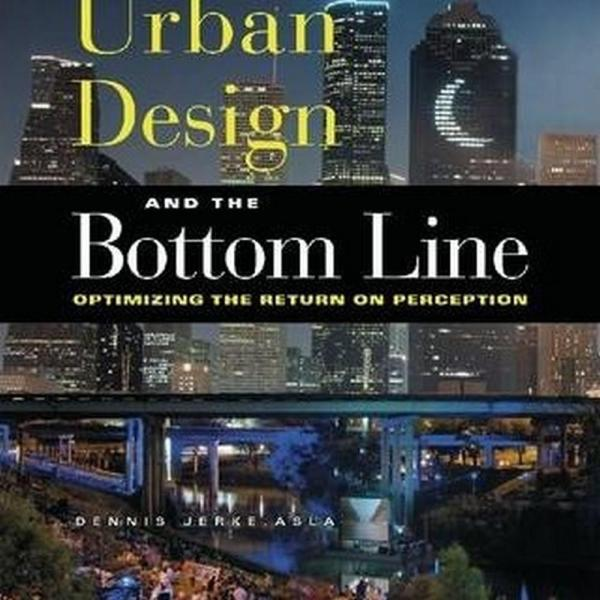 Urban Design and the Bottom Line (Author: ASLA Dennis Jerke, ISBN: 9780874209969)