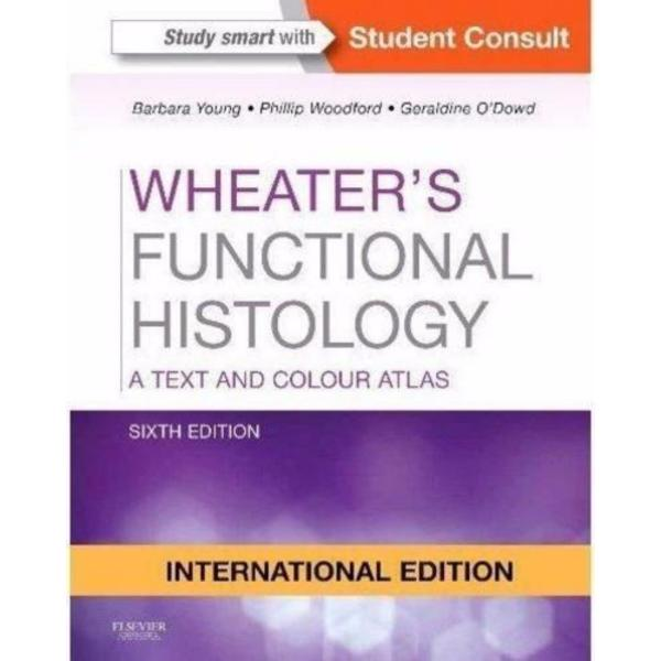 Wheaters Functional Histology 6th International Edition