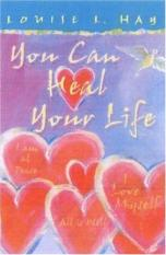 You Can Heal Your Life (Author: Louise Hay, ISBN: 9781561706280)