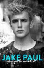 You Gotta Want It (Author: Jake Paul, ISBN: 9781471161513)
